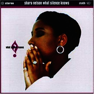 Shara Nelson - What Silence Knows