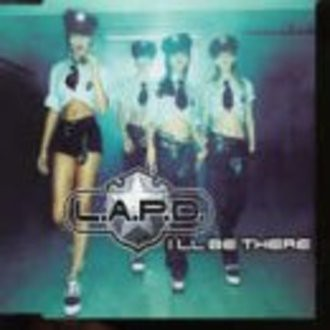 L.a.P.d. - I'Ll Be There