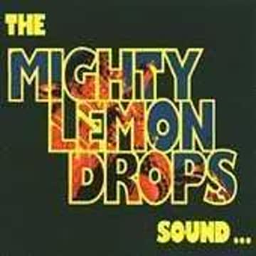 The Mighty Lemon Drops - Sound...