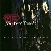 Mothers Finest - Black Radio Won't Play This Record