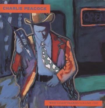 Charlie Peacock - West Coast Diaries Vol. 1