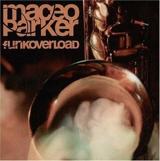 Maceo Parker - Funk Overload