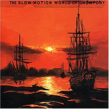 Snowpony - The Slow Motion World of Snowp