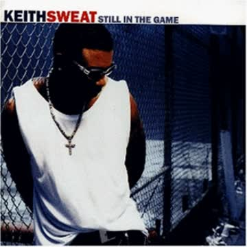 Sweat Keith - Still In The Game