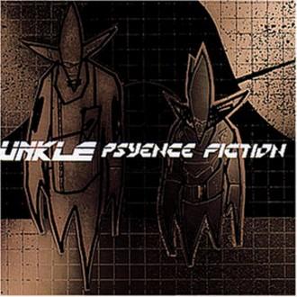 Unkle - Psyence Fiction