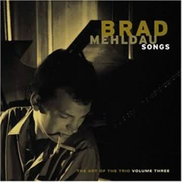 Brad Mehldau - Songs-the Art of the Trio Vol.3