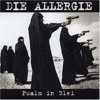 die Allergie - Psalm in Blei