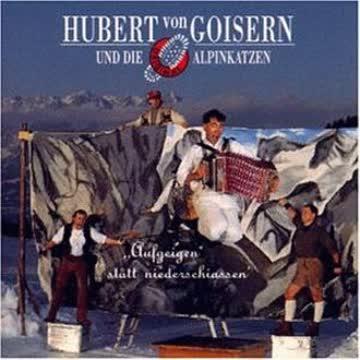 Hubert Von Goisern & Alpinkatzen - Aufgeigen Statt Niederschiassen