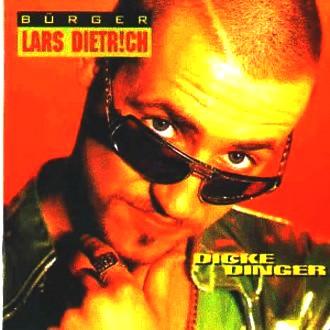 Bürger Lars Dietrich - Dicke Dinger