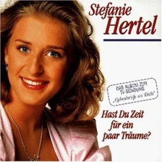 Stefanie Hertel - Hast du Zeit für Ein Paar Tra