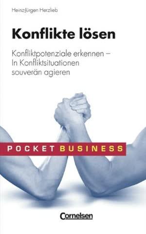 Pocket Business: Konflikte lösen: Konfliktpotenziale erkennen - In Konfliktsituationen souverän agieren