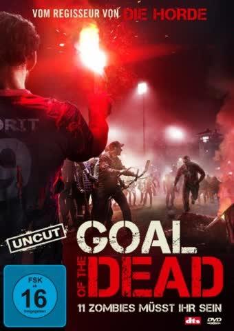Goal of the Dead - 11 Zombies müsst ihr sein ( Uncut )