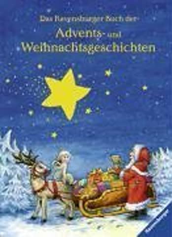 Vorlese- und Familienbücher: Das Ravensburger Buch der Advents- und Weihnachtsgeschichten