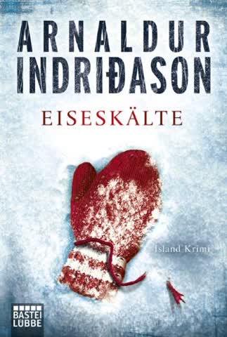 Eiseskälte: Island-Krimi. Kommissar Erlendur, Fall 11 (Allgemeine Reihe. Bastei Lübbe Taschenbücher)