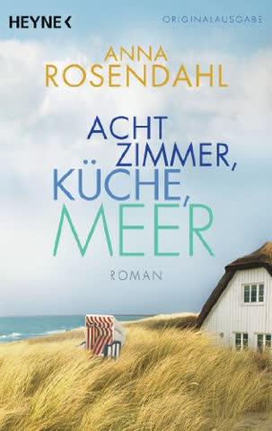Acht Zimmer, Küche, Meer: Roman