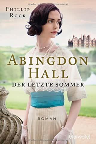 Abingdon Hall - Der letzte Sommer: Roman