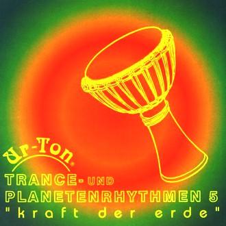 Ur-Ton - Trance-und Planetenrhythmen 5