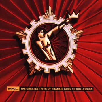 Frankie goes to Hollywood - Bang!-The greatest hits of