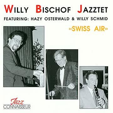 Willy Bischof Jazztet - Swiss Air