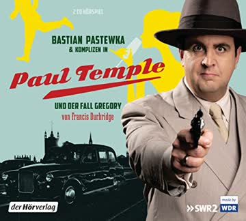 Bastian Pastewka und Komplizen in Paul Temple und der Fall Gregory (Paul Temples Fälle, Band 7)