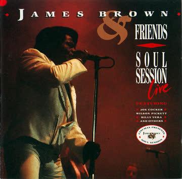 James Brown - Soul Session Live (& Friends)