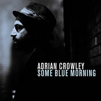 Adrian Crowley - Some Blue Morning
