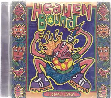 - Heaven Bound - I Shall Sing