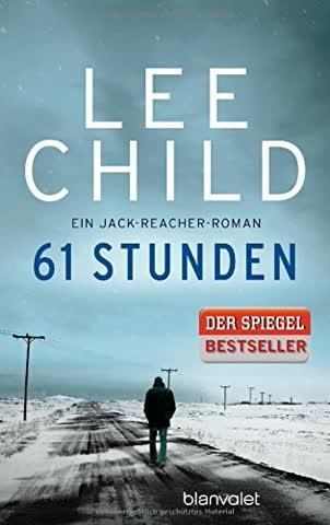 61 Stunden: Ein Jack-Reacher-Roman (Die-Jack-Reacher-Romane, Band 14)