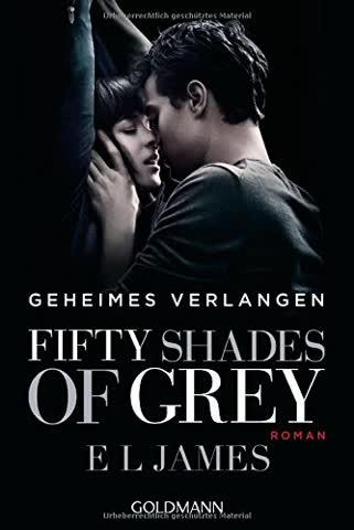 Fifty Shades of Grey - Geheimes Verlangen: Band 1. Buch zum Film - Roman: Band 1 - Roman