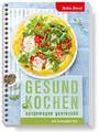 Betty Bossi: Gesund kochen, ausgewogen geniessen