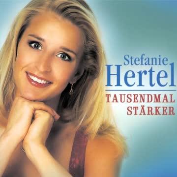 Stefanie Hertel - Tausendmal Stärker