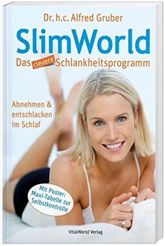 SlimWorld - Das clevere Schlankheitsprogramm: Abnehmen & entschlacken im Schlaf