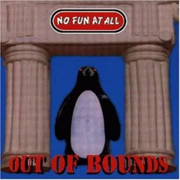 No Fun At All - Out Of Bounds