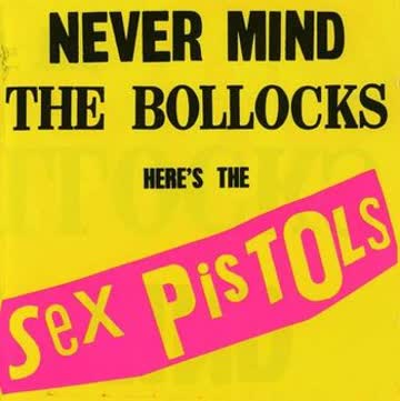 Sex Pistols - Never Mind the Bollocks, Here's the Sex Pistols (U.K. Version)
