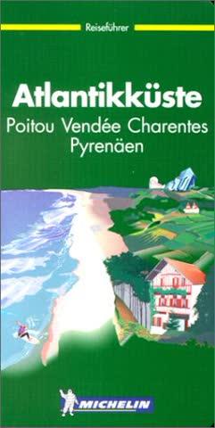 Michelin Atlantikküste. Poitou, Vendee, Charentes, Pyrenäen (Guide Vert Allemand)