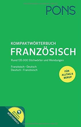 PONS Kompaktwörterbuch Französisch: Französisch - Deutsch / Deutsch - Französisch. Mit Online-Wörterbuch: Französisch-Deutsch / Deutsch-Französisch. Mit Online-Wörterbuch