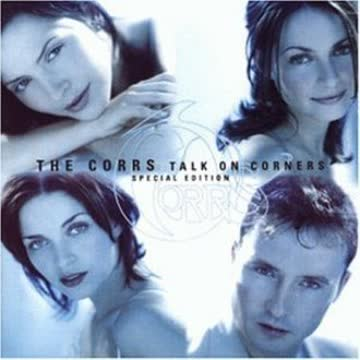 The Corrs - Talk On Corner - Special Edition