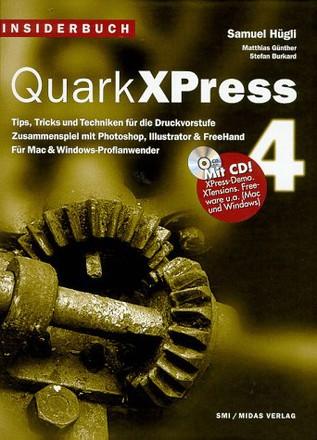 Insiderbuch QuarkxPress 4: Tips, Tricks und Techniken für die Arbeit mit QuarkxPress 4