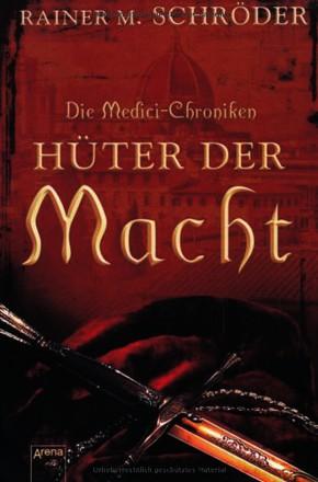 Die Medici-Chroniken: Hüter der Macht