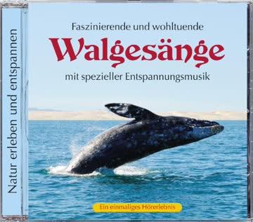 Naturgeräusche: Walgesänge mit spezieller Entspannungmusik