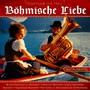 Various - Böhmische Liebe: Blasmusik mit Herz Instrumental