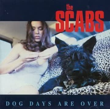 Scabs - Dog Days Are Over