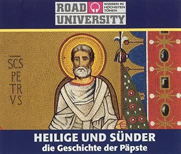 Heilige und Sünder - Die Geschichte der Päpste