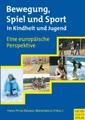 Bewegung, Spiel und Sport in Kindheit und Jugend: Eine europäische Perspektive