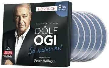 Dölf Ogi - So wa(h)r es! Hörbuch