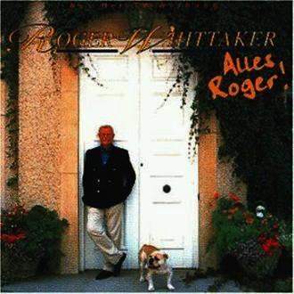 Roger Whittaker - Alles Roger