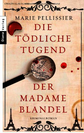 Die tödliche Tugend der Madame Blandel: Roman