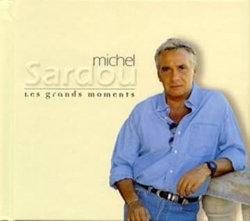 Michel Sardou - Les Grands Moments