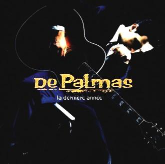 De Palmas - La Derniere Annee