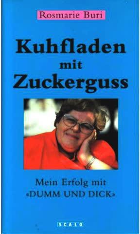 """Kuhfladen mit Zuckerguß - Mein Erfolg mit """"Dumm und Dick"""""""
